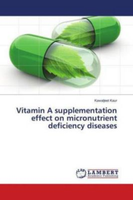 Vitamin A supplementation effect on micronutrient deficiency diseases, Kawaljeet Kaur