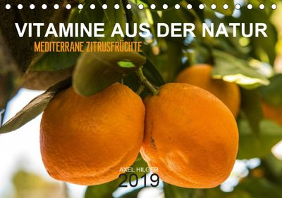 VITAMINE AUS DER NATUR (Tischkalender 2019 DIN A5 quer), Axel Hilger