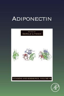 Vitamins and Hormones: Adiponectin