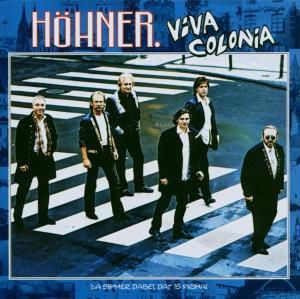 Viva Colonia (Da simmer dabei, dat is prima), Höhner
