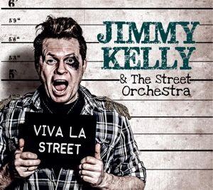 Viva La Street, Jimmy & the Street Orchestra Kelly