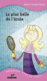 Vive le vent!: La plus belle de l'ecole 8, Marie-Claude Denys