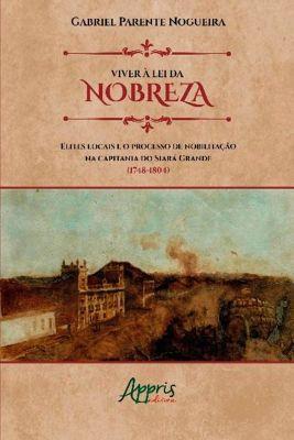 Viver à Lei da Nobreza, Gabriel Parente Nogueira