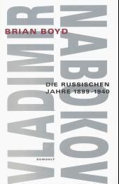 Vladimir Nabokov, Die russischen Jahre 1899-1940, Brian Boyd