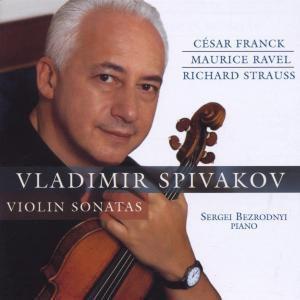 Vladimir Spivakov spielt Violinsonaten von Franck, Ravel & R. Strauss, Vladimir Spivakov, S. Bezrodnyi