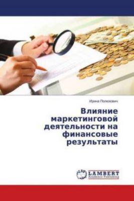 Vliyanie marketingovoj deyatel'nosti na finansovye rezul'taty, Irina Poljuhovich