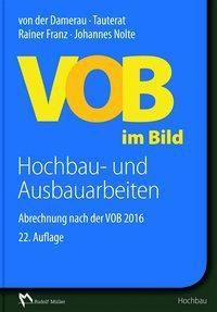 VOB im Bild: Hochbau- und Ausbauarbeiten, Rainer Franz, Johannes Nolte