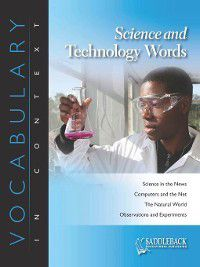 Vocabulary in Context: Science and Technology Words-In Pursuit of Knowledge, Saddleback Educational Publishing