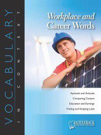Vocabulary in Context: Workplace and Career Words-Want a Good Job? Stay in School, Saddleback Educational Publishing
