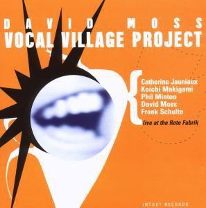 Vocal Village Project, David Moss