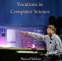 Vocations in Computer Science, Marcus Childress