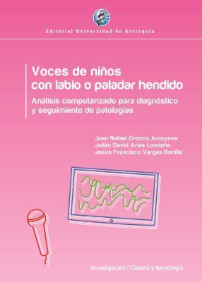 Voces de niños con labio o paladar hendido, Jesús Francisco Vargas, Juan Rafael Orozco, Julián David Arias