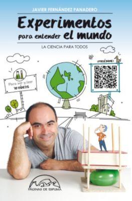 Voces / Ensayo: Experimentos para entender el mundo, Javier Fernández Panadero