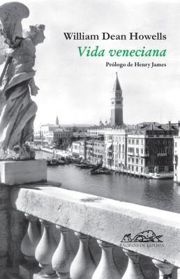 Voces / Ensayo: Vida veneciana, William Dean Howells