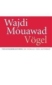 Vögel, Wajdi Mouawad