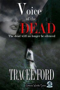 Voice of the Dead Between Worlds Series Book Two, Tracee Ford
