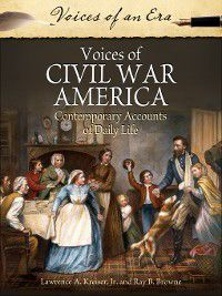 Voices of an Era: Voices of Civil War America, Ray B. Browne, Lawrence Kreiser