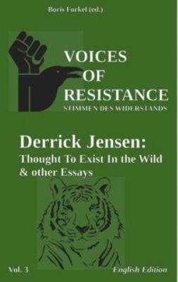 Voices of Resistance, Derrick Jensen