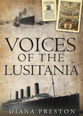 Voices of the Lusitania, Diana Preston