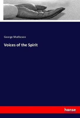 Voices of the Spirit, George Matheson