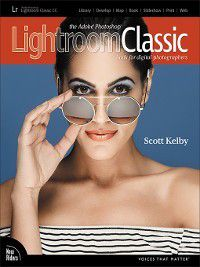 Voices That Matter: The Adobe Photoshop Lightroom Classic CC Book for Digital Photographers, Scott Kelby