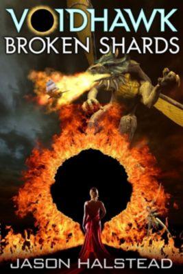 Voidhawk: Voidhawk - Broken Shards, Jason Halstead