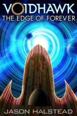 Voidhawk: Voidhawk - The Edge of Forever, Jason Halstead