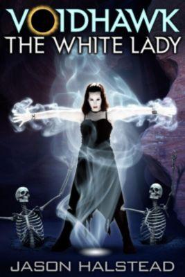 Voidhawk: Voidhawk - The White Lady, Jason Halstead
