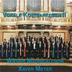 Vokale Kostbarkeiten, Xaver Meyer, X. Meyer, Wiener Madrigalch., Wiener Madrigalchor