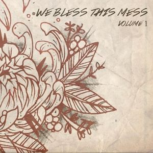 Vol.1, We Bless This Mess