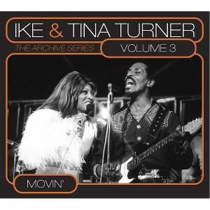 Vol.3-Movin' (The Archive Series ), Tina & Ike Turner