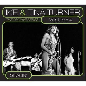Vol.4-Shakin' (The Archive Series ), Tina & Ike Turner