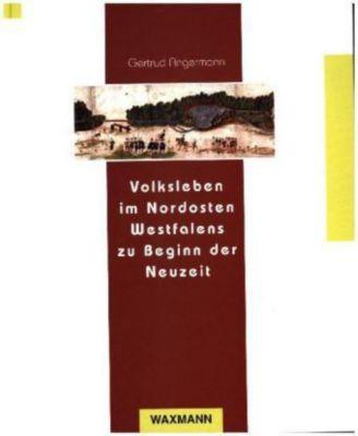 Volksleben im Nordosten Westfalens zu Beginn der Neuzeit, Gertrud Angermann