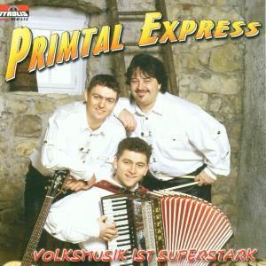 Volksmusik ist superstark, Primtal Express