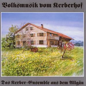 Volksmusik Vom Kerberhof, Ensemble Kerber
