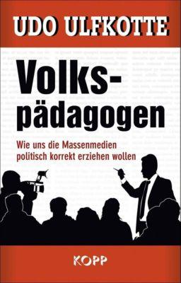 Volkspädagogen - Udo Ulfkotte |