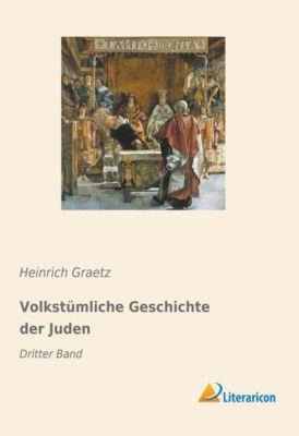 Volkstümliche Geschichte der Juden - Heinrich Graetz |