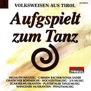 Volksweisen aus Tirol: Aufgspielt zum Tanz Folge 3, Various, Volksweisen Aus Tirol