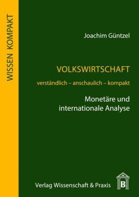 Volkswirtschaft - Monetäre und internationale Analyse, Joachim Güntzel
