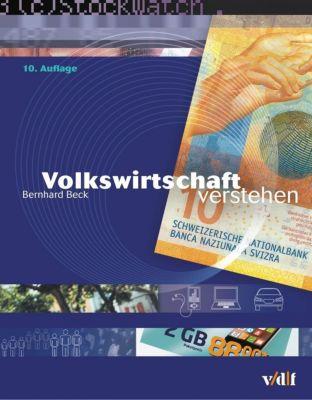 Volkswirtschaft verstehen - Bernhard Beck |