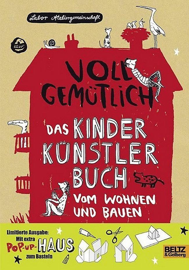 Voll Gemutlich Das Kinder Kunstlerbuch Vom Wohnen Und Bauen Buch