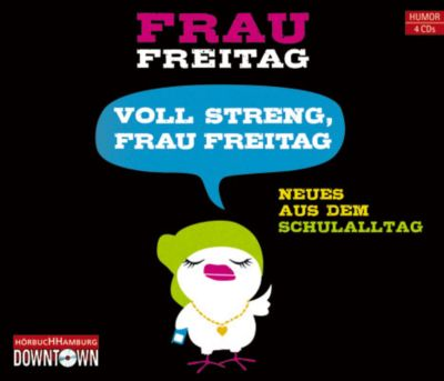 Voll streng, Frau Freitag, 3 Audio-CDs, Frau Freitag