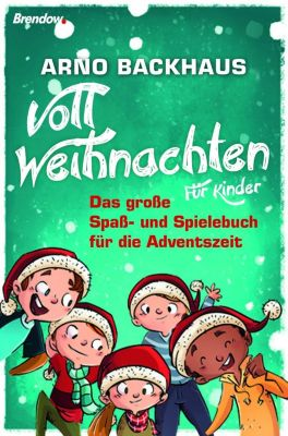 Voll Weihnachten. Für Kinder - Arno Backhaus |