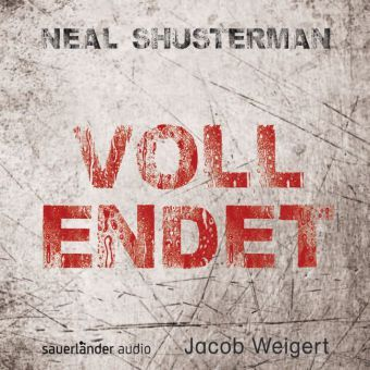 Vollendet, 6 Audio-CDs, Neal Shusterman