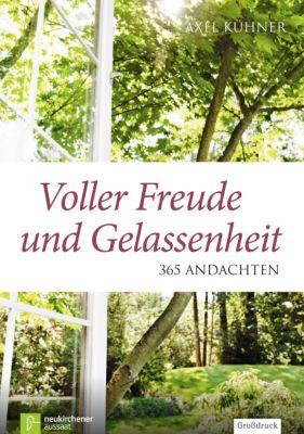 Voller Freude und Gelassenheit - Axel Kühner |