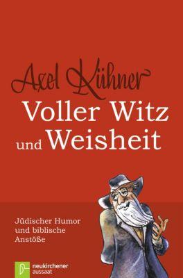 Voller Witz und Weisheit, Axel Kühner