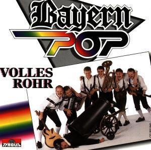 Volles Rohr, Bayern Pop
