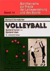 Volleyball spielend lernen, spielend üben, Gerhard Dürrwächter