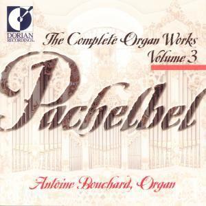 Vollständige Orgelwerke,Vol.3, Antoine Bouchard