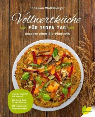 Vollwertküche für jeden Tag - Johanna Wolfsberger |